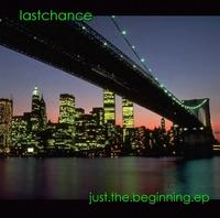Last Chance - Just the Beginning EP (Cover Artwork)