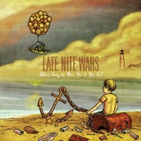 Late Nite Wars - Who's Going to Miss You If You Go? (Cover Artwork)