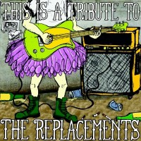 Lawnmower / The Standouts / The Most Dangerous Animal / Hawk & Son - This is a Tribute to The Replacements (Cover)