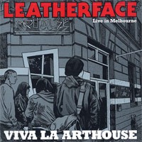 Leatherface - Live in Melbourne: Viva La Arthouse (Cover Artwork)