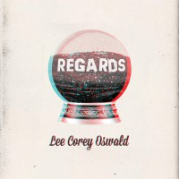 Lee Corey Oswald - Regards (Cover Artwork)