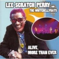Lee Scratch Perry and the WhiteBellyRats - Alive, More Than Ever (Cover Artwork)