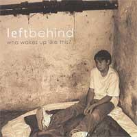 Left Behind - Who Wakes Up Like This? (Cover Artwork)