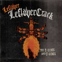 Tours: Leftover Crack to release 'The E-Sides and F-sides,' East Coast tour