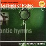 Legends Of Rodeo - South Atlantic Hymns (Cover Artwork)