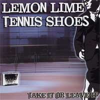 Lemon Lime Tennis Shoes - Take It or Leave It (Cover Artwork)