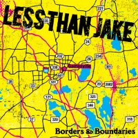 Less Than Jake - Borders & Boundaries [reissue] (Cover Artwork)