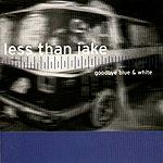 Less Than Jake - Goodbye Blue & White (Cover Artwork)