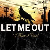 Let Me Out - 'I Think I Can...' (Cover Artwork)