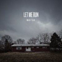 Let Me Run - Mad/Sad (Cover Artwork)