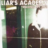 Liars Academy - Trading My Life (Cover Artwork)