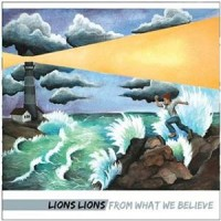 Lions Lions - From What We Believe (Cover Artwork)