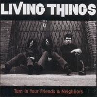 Living Things - Turn In Your Friends and Neighbors (Cover Artwork)
