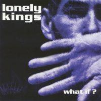 Lonely Kings - What If? (Cover Artwork)