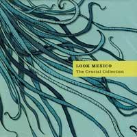 Look Mexico - The Crucial Collection (Cover Artwork)