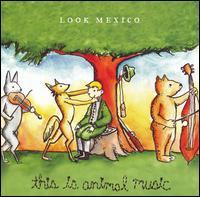 Look Mexico - This Is Animal Music (Cover Artwork)