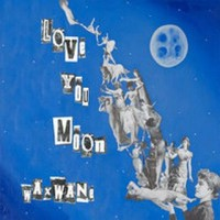 Love You Moon - Waxwane (Cover Artwork)