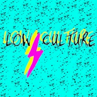 Low Culture - Low Culture [7-inch] (Cover Artwork)