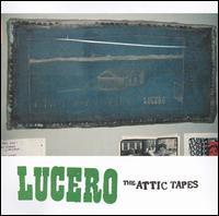 Lucero - The Attic Tapes [reissue] (Cover Artwork)
