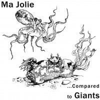 Ma Jolie - ...Compared to Giants (Cover Artwork)