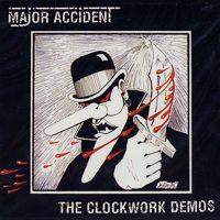 Major Accident - The Clockwork Demos [12 inch] (Cover Artwork)