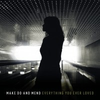 Make Do and Mend - Everything You Ever Loved (Cover Artwork)