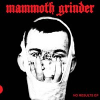 Mammoth Grinder - No Results [7 inch] (Cover Artwork)
