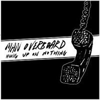 Man Overboard - Hung Up on Nothing (Cover Artwork)