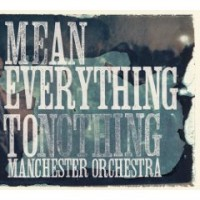 Manchester Orchestra - Mean Everything to Nothing (Cover Artwork)