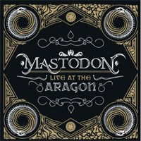 Mastodon - Live at the Aragon [CD/DVD] (Cover Artwork)