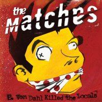 The Matches - E. Von Dahl Killed the Locals (Cover Artwork)