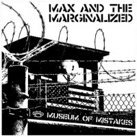 Max and the Marginalized - Museum of Mistakes [12-inch] (Cover Artwork)