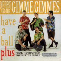 Me First and The Gimme Gimmes - Have A Ball (Cover Artwork)