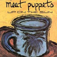 Meat Puppets - Up on the Sun (Cover Artwork)