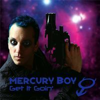 Mercury Boy - Get It Goin' (Cover Artwork)