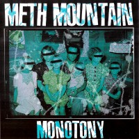 Meth Mountain - Monotony [7 inch] (Cover Artwork)