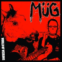 Müg - World of Weirdos [7-inch] (Cover Artwork)