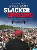 Michael Moore - Slacker Uprising [film] (Cover Artwork)