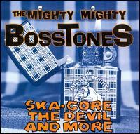 The Mighty Mighty Bosstones - Ska-core, The Devil And More (Cover Artwork)