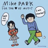 Mike Park - For The Love Of Music (Cover Artwork)