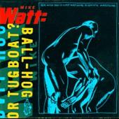 Mike Watt - Ball-Hog or Tugboat? (Cover Artwork)