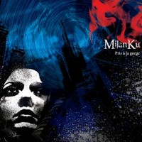 MilanKu - Pris à la Gorge (Cover Artwork)