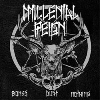 Millenial Reign - Bones Dust Nothing [7-inch] (Cover Artwork)
