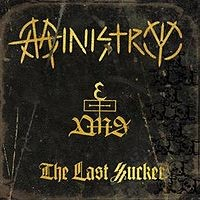 Ministry - The Last Sucker (Cover Artwork)