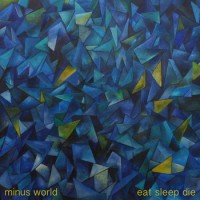 Minus World - Eat Sleep Die (Cover)
