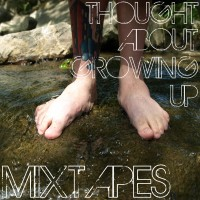 Mixtapes - Thought About Growing Up (Cover Artwork)