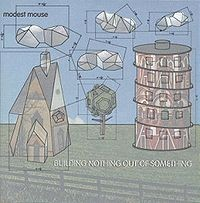Modest Mouse - Building Nothing Out of Something (Cover Artwork)