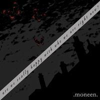 Moneen - Are We Really Happy with Who We Are Right Now? (Cover Artwork)