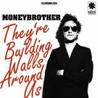 Moneybrother - They're Building Walls Around Us (Cover Artwork)