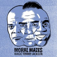 Moral Mazes - Magic Tommy Jackson [7-Inch] (Cover)
